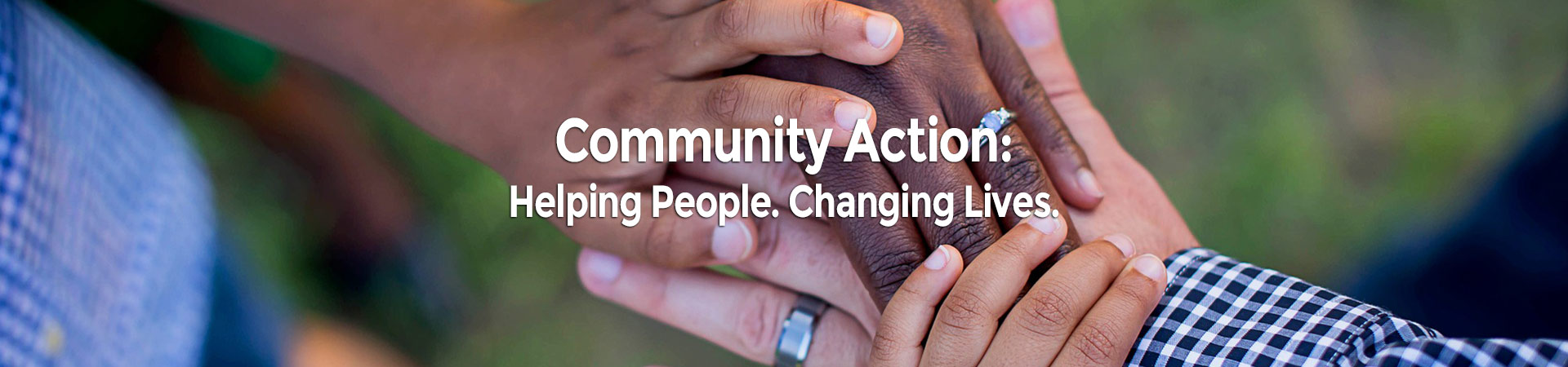 Community Action: Helping People. Changing Lives.